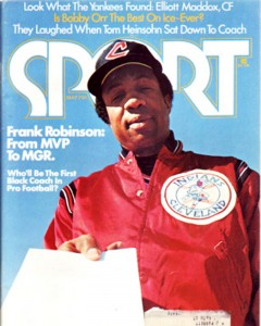 Frank Robinson became the first black manager in Major League Baseball history when the Clevelnd Indians made him player/manager before the 1975 season.